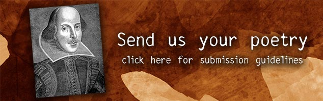 Send us your Poetry. Click here for submission guidelines.