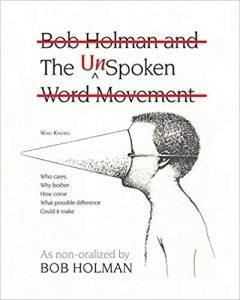 The UnSpoken: Bob Holman and the UnSpoken Word Movement by Bob Holman