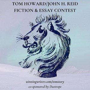 Tom Howard / John H. Reid Fiction & Essay Contest