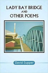 Lady Bay Bridge and Other Poems by David Supper