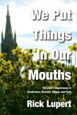 We Put Things in Our Mouths by Rick Lupert
