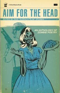 Aim For The Head, an Anthology of Zombie Poetry
