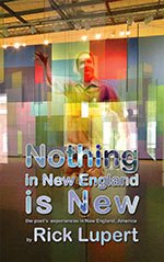 Nothing in New England Is New ! by Rick Lupert