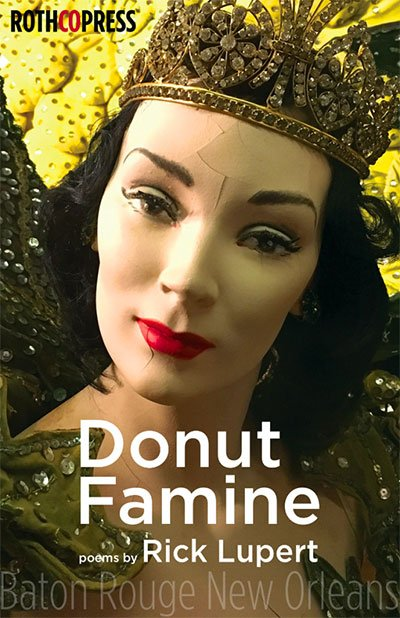 Donut Famine: Poems written in New Orleans, Louisiana by Rick Lupert