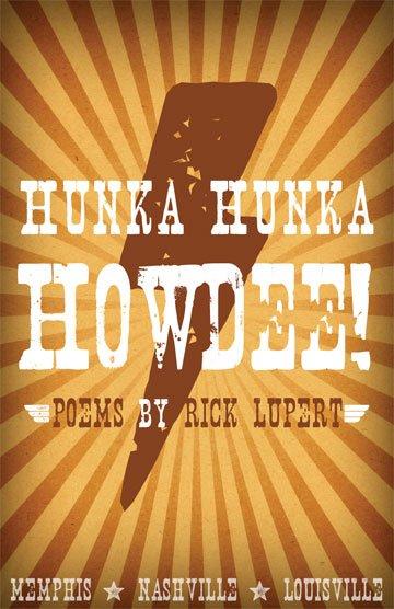 Hunka Hunka Howdee by Rick Lupert