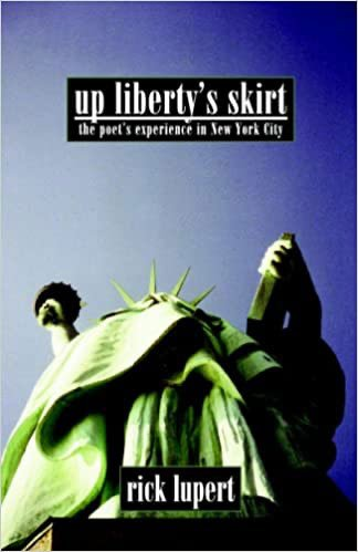 Up Liberty's Skirt: The Poet's Experience In New York City