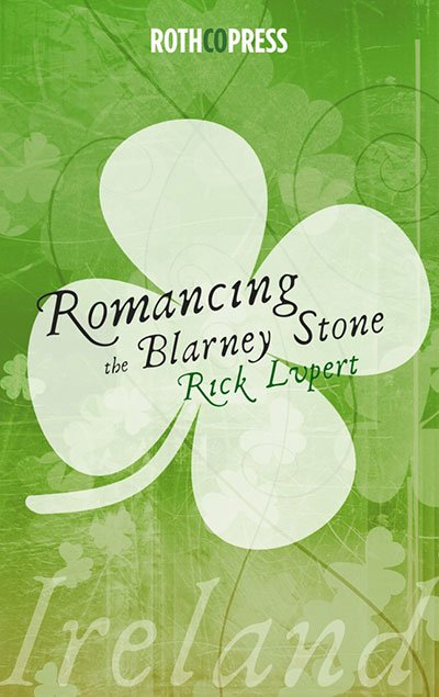 Romancing the Blarney Stone: Poetry from Ireland by Rick Lupert